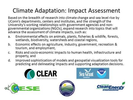 Climate Adaptation: Impact Assessment Based on the breadth of research into climate change and sea level rise by UConn's departments, centers and institutes,