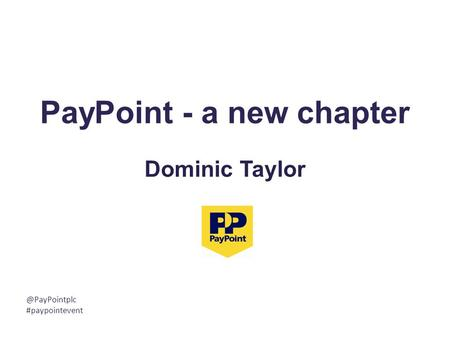 PayPoint - a new chapter Dominic #paypointevent.