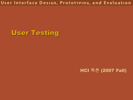 HCI 특론 (2007 Fall) User Testing. 2 Hall of Fame or Hall of Shame? frys.com.
