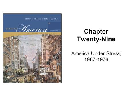 Chapter Twenty-Nine America Under Stress, 1967-1976.
