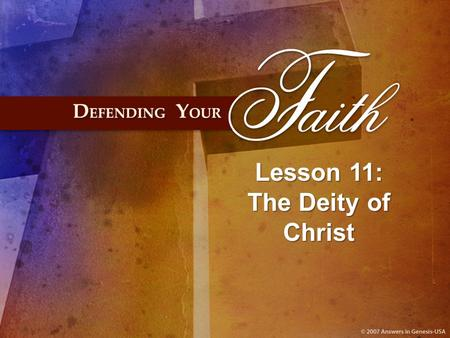 Lesson 11: The Deity of Christ. If Jesus did claim to be God, He was the only leader of a major world religion to do so.
