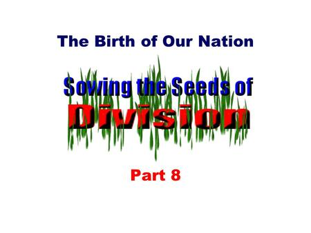 The Birth of Our Nation Part 8. XV. The Industrial Revolution and its effect on America – The Industrial Revolution was a change in how people produced.