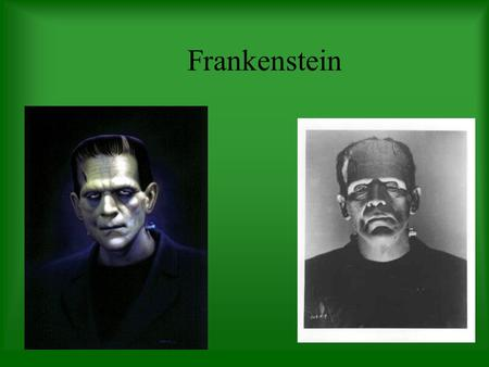 Frankenstein. The movie is based on Mary Shelley's novel Frankenstein, which had 3 different p.o.v.s.