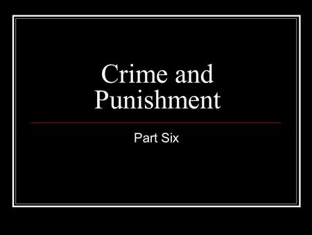 "Crime and Punishment Part Six. Chapter One Page 444 Raz passages Wants to trust Ras Ras""I must finish with Svid"""