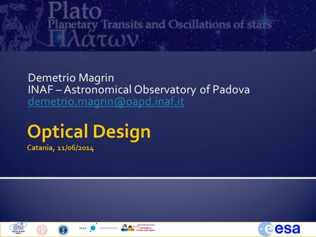 Demetrio Magrin INAF – Astronomical Observatory of Padova Optical Design Catania, 11/06/2014.