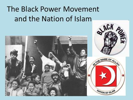The Black Power Movement and the Nation of Islam
