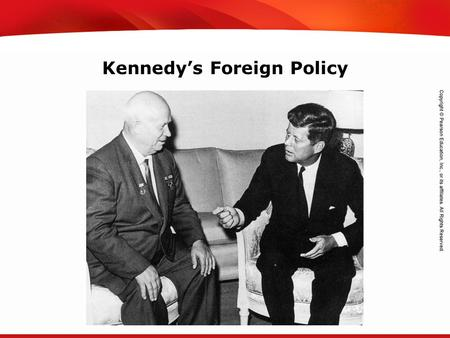 TEKS 8C: Calculate percent composition and empirical and molecular formulas. Kennedy's Foreign Policy.