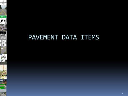 1 PAVEMENT DATA ITEMS. 2 Climate_Shapes (4 LTPP zones) Soil_Shapes Metadata Estimates Section level data HPMS Pavement Data Summary level data.
