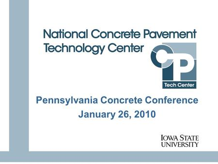 1 Pennsylvania Concrete Conference January 26, 2010.
