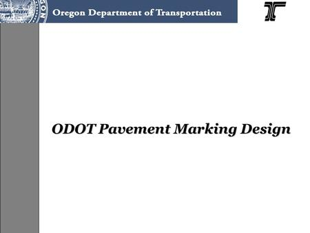 ODOT Pavement Marking Design