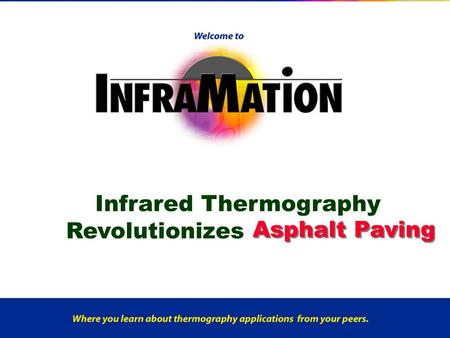 How? Infrared Thermography Revolutionizes Asphalt Paving
