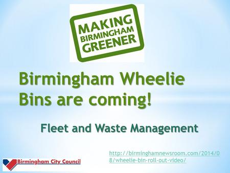 Birmingham Wheelie Bins are coming! Fleet and Waste Management  8/wheelie-bin-roll-out-video/