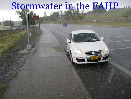 Stormwater in the FAHP. Stormwater Management Goals Treat the runoff generated from the Contributing Impervious Area by the Water Quality Design Storm.