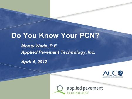 Monty Wade, P.E Applied Pavement Technology, Inc. April 4, 2012