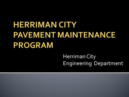 Herriman City Engineering Department.  Herriman City has experienced tremendous growth over the last several years  Many new subdivisions and associated.