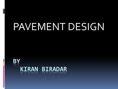 PAVEMENT DESIGN. Introduction Pavement design is the major component in the road construction. Nearly one-third or one-half of the total cost of construction,