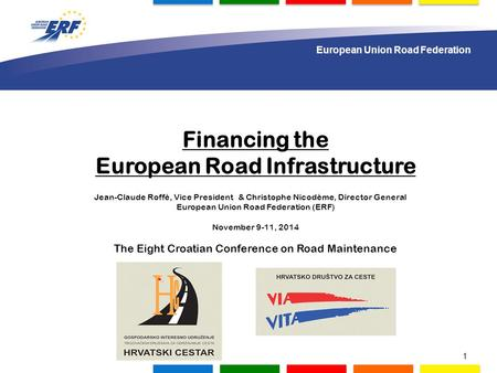 1.000 delegates to gather in Lisbon Financing the European Road Infrastructure Jean-Claude Roffé, Vice President & Christophe Nicodème, Director General.