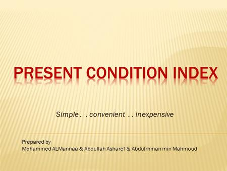 Simple.. convenient.. inexpensive Prepared by Mohammed ALMannaa & Abdullah Asharef & Abdulrhman min Mahmoud.