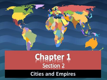 Cities and Empires. A). Long before the arrival of Europeans in the early 1500s, several great civilizations, or highly developed societies, arose in.