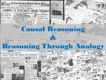 Causal Reasoning & Reasoning Through Analogy. Causal Reasoning Expressing or indicating cause Establishing a cause and effect relationship between two.