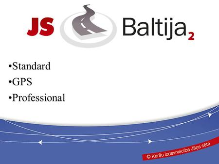 Standard GPS Professional. JS Baltija 2 Standard Basic modification of the software with all main functions that are required to operate with the maps.