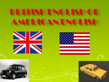BRITISH ENGLISHAMERICAN ENGLISH - our  humour  honour  colour - ogue  catalogue  dialogue  analogue - or  humor  honor  color - og  catalog.