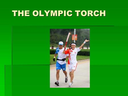 THE OLYMPIC TORCH. THE OLYMPICS The fire for the cauldron is lit using a parabolic mirror. This type of mirror is shaped so that it concentrates the sun's.