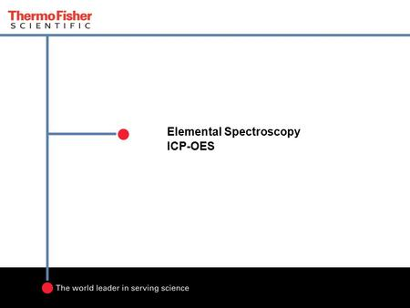 Elemental Spectroscopy ICP-OES. 2 Content: ICP-OES Fundamentals of ICP-OES Instrument Components.