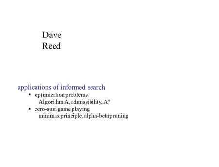 Dave Reed applications of informed search optimization problems