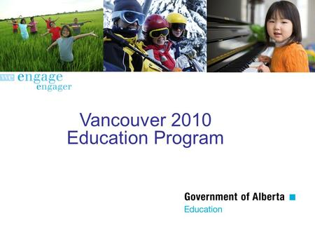 Vancouver 2010 Education Program. Canadian School Portal for the Vancouver 2010 Games First web-based Olympic and Paralympic Games education program For.