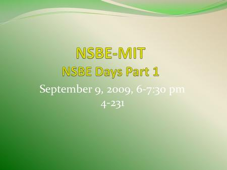 September 9, 2009, 6-7:30 pm 4-231. Agenda NSBE Mission NSBE History Symbols Key Business Areas National Directives Strategic Plan Organizational Structure.
