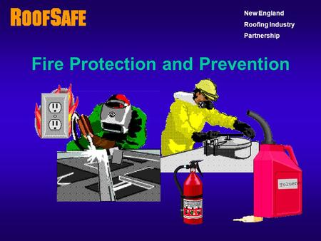 Fire Protection and Prevention New England Roofing Industry Partnership.
