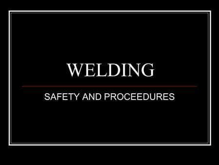 SAFETY AND PROCEEDURES