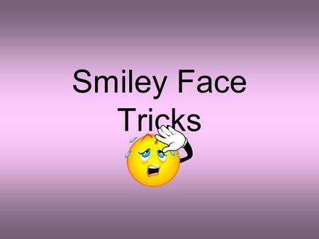 "Smiley Face Tricks. #2: Figurative Language Non-literal comparisons—such as similes, metaphors, personification, alliteration, and oxymoron—add ""spice"""