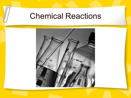 Chemical Reactions. Atoms Interact in Chemical Reactions Chemical reaction - Produces new substances by changing the arrangement of atoms.