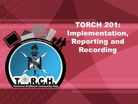 TORCH 201: Implementation, Reporting and Recording.
