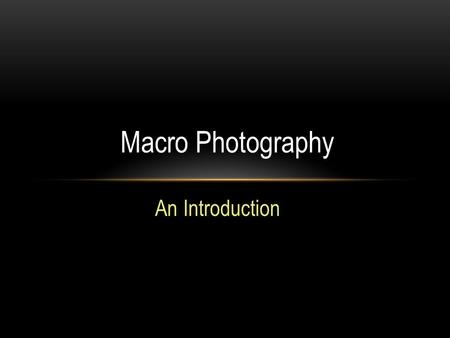 An Introduction Macro Photography. Macro photography is close-up photography where the size of the subject is life-size or greater.