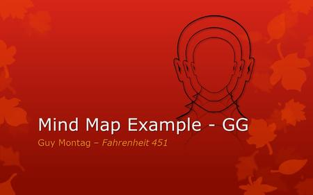 Guy Montag – Fahrenheit 451 Mind Map Example - GG.