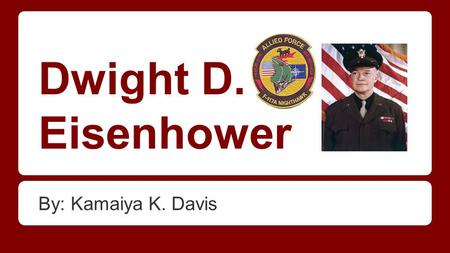 Dwight D. Eisenhower By: Kamaiya K. Davis. Table of Contents 1.Causes of WWII 2.Facts about Dwight D. Eisenhower 3.Events Dwight was connected to during.