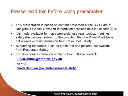 Www.dmp.wa.gov.au/ResourcesSafety Please read this before using presentation This presentation is based on content presented at the Six Pillars of Dangerous.