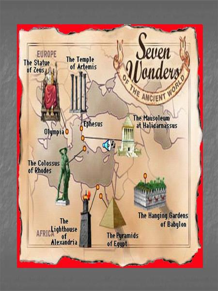 THE ANCIENT SEVEN WONDERS OF WORLD Can you name them? Can you name them? 1st list compiled around the 2 nd century BC 1st list compiled around the 2.