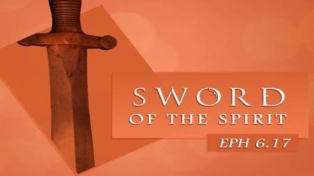 The Sword Is the Word of God John 17:17 God's Word is truth. God's Word's are accurate. There are no errors of any kind (Psalm 119:41-43) Psalm 119:105.