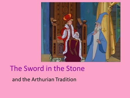 The Sword in the Stone and the Arthurian Tradition.