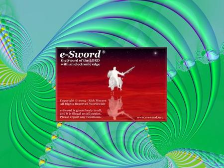 e-Sword Version 7.9.7 A Presentation by Stephen Jovanovic Stephen Jovanovic The Sword of the Lord with an Electronic Edge Copyright © 2005 – 2008 Stephen.