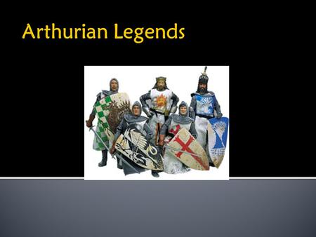 Arthurian Legends.