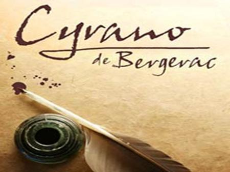 Heroic Comedy and Romantic Tragedy Set in 1640s in France Cyrano de Bergerac.