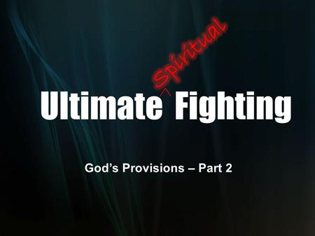 "Ultimate Fighting God's Provisions – Part 2. ""Anyone who witnesses to the grace of God revealed in Christ is undertaking direct assault against Satan's."