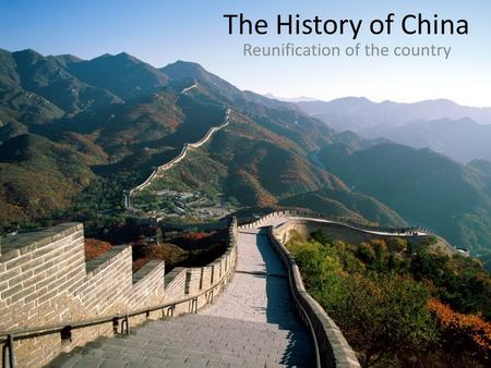 The History of China Reunification of the country.