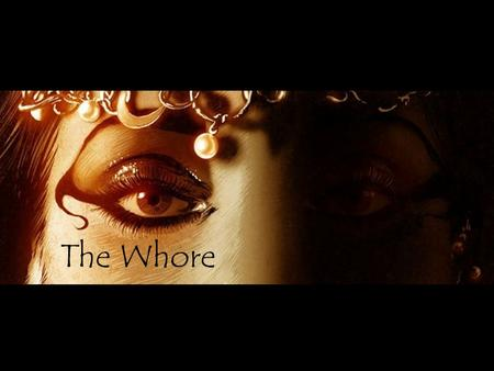 The Whore. Application : HistoricalHistorical Doctrinal (Prophetical)Doctrinal (Prophetical) Devotional/Practical (Inspirational)Devotional/Practical.