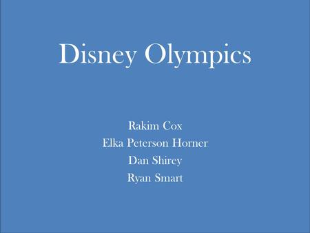 Disney Olympics Rakim Cox Elka Peterson Horner Dan Shirey Ryan Smart.
